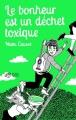 Couverture Le bonheur est un déchet toxique Editions Thierry Magnier 2017