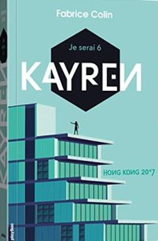 Couverture Je serai 6, tome 1 : Kayren