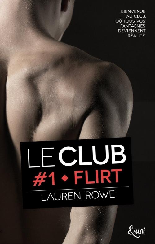 Couverture Le club, tome 1 : Flirt