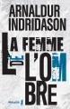 Couverture La femme de l'ombre Editions Métailié (Bibliothèque nordique) 2017