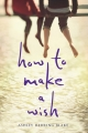 Couverture How to make a wish Editions Houghton Mifflin Harcourt (Young readers) 2017