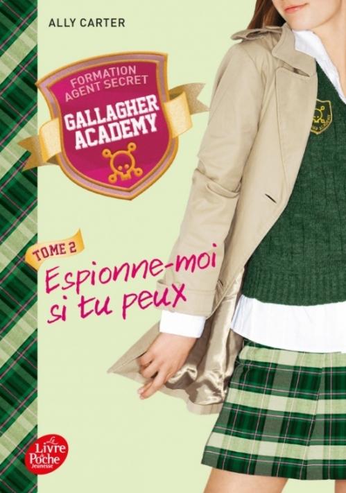 Couverture Gallagher Academy, tome 2 : Espionne moi si tu peux