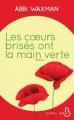 Couverture Les coeurs brisés ont la main verte Editions Belfond (Le cercle) 2017