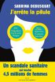 Couverture J'arrête la pilule Editions Les Liens qui Libèrent 2017