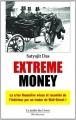 Couverture Extreme money Editions Le Jardin des Livres 2011