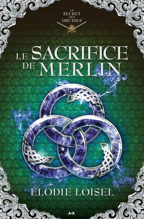 Couverture Le secret des druides, tome 4 : Le sacrifice de Merlin