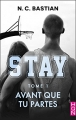 Couverture Stay, tome 1 : Avant que tu partes Editions Harlequin (HQN) 2017