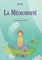 Couverture La médiumnité Editions Alliance Magique 2016