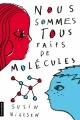Couverture On est tous faits de molécules Editions La courte échelle 2016