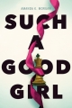 Couverture A good girl Editions Simon Pulse 2017