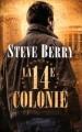 Couverture Cotton Malone, tome 11 : La 14e colonie Editions France Loisirs 2017