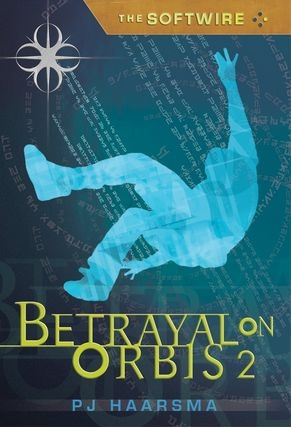 Couverture The Softwire, book 2: Betrayal on Orbis 2