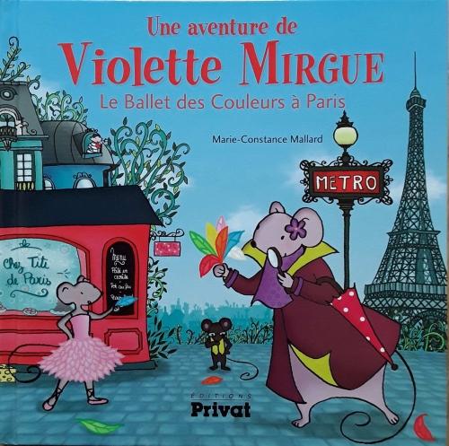Couverture Les aventures de Violette Mirgue : Le ballet des couleurs à Paris