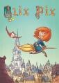 Couverture Alix Pix, tome 1 : Du rififi au royaume des contes Editions Le gâteau sur la cerise 2017