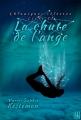 Couverture Chroniques célestes, tome 2 : La chute de l'ange Editions Hélène Jacob 2016