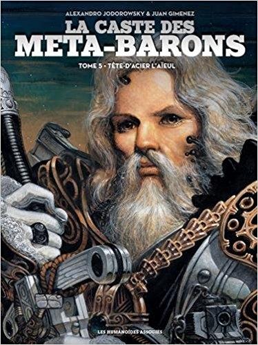 Couverture La caste des Méta-Barons, tome 5 : Tête d'acier l'aïeul