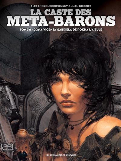 Couverture La caste des Méta-Barons, tome 6 : Doña Vicenta Gabriela de Rokha l'aieule