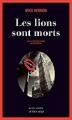 Couverture Les lions sont morts Editions Actes Sud (Actes noirs) 2017