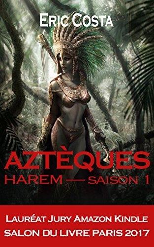 Couverture Aztèques, tome 1 : Harem