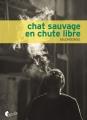 Couverture Chat sauvage en chute libre Editions Asphalte 2017