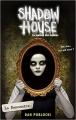 Couverture Shadow house : La maison des ombres, tome 1 : La rencontre Editions Hachette 2017