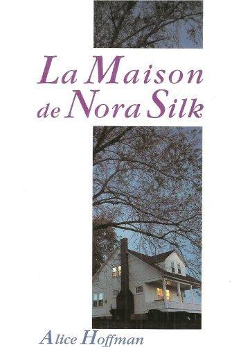 Couverture La maison de Nora Silk
