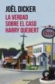 Couverture La vérité sur l'affaire Harry Québert Editions DeBols!llo (Bestseller) 2016