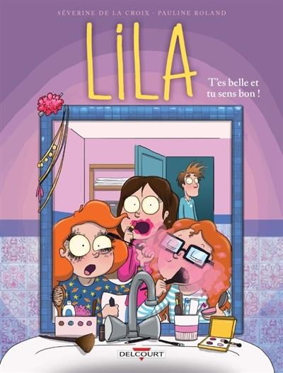 Couverture Lila, tome 2 : T'es belle et tu sens bon