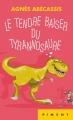 Couverture Le tendre baiser du tyrannosaure Editions France Loisirs (Piment) 2017