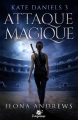 Couverture Kate Daniels, tome 3 : Attaque magique Editions MxM Bookmark (Imaginaire) 2017