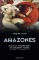 Couverture The Amazons: Lives & Legends of Warrior Women across the Ancient World Editions La découverte 2017