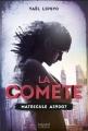 Couverture La comète, tome 1 : Matricule A390G7 Editions Bayard (Canada) 2017