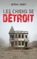 Couverture Les chiens de Détroit Editions de l'Epée 2017