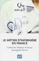 Couverture Le métier d'infirmière en France Editions Presses universitaires de France (PUF) (Que sais-je ? ) 2011