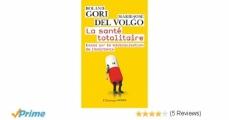 Couverture La santé totalitaire Editions Flammarion (Champs - Essais) 2009