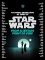 Couverture Star Wars: From a Certain Point of View Editions Del Rey Books 2017