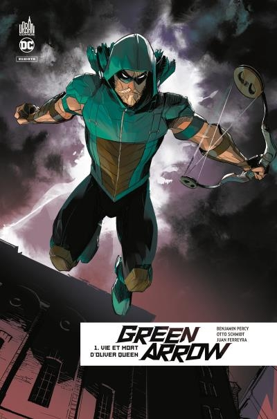 Couverture Green Arrow Rebirth, tome 1 : Vie et mort d'Oliver Queen