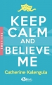 Couverture Keep calm and believe me Editions Milady (Romance) 2017