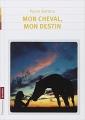 Couverture Mon cheval, mon destin Editions Flammarion (Jeunesse) 2011