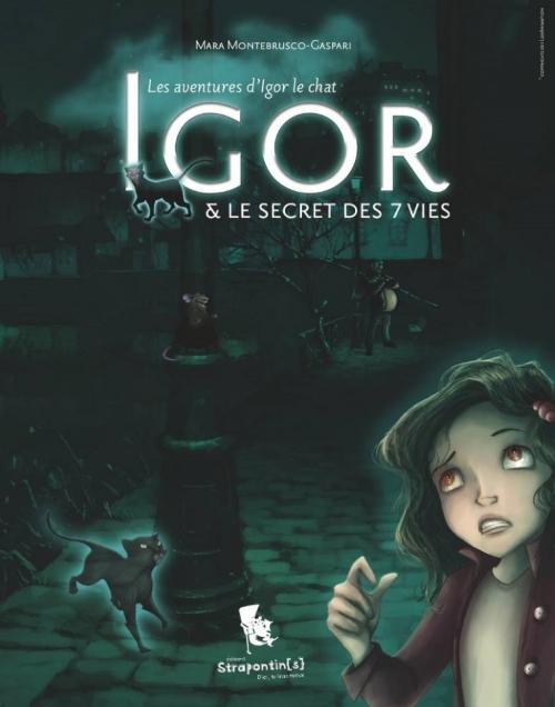 Couverture Les aventures d'Igor le Chat : Igor & le secret des 7 vies