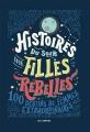 Couverture Histoires du soir pour filles rebelles, tome 1 : 100 destins de femmes extraordinaires Editions Les arènes 2017