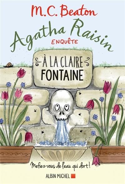 Couverture Agatha Raisin enquête, tome 07 : A la claire fontaine