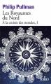 Couverture À la croisée des mondes, tome 1 : Les Royaumes du nord Editions Folio  2017