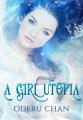 Couverture A girl utopia, tome 1 Editions Librinova 2017