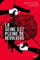 Couverture La Seine est pleine de revolvers Editions French pulp 2017