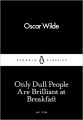 Couverture Only Dull People Are Brilliant at Breakfast Editions Penguin books (Classics) 2016