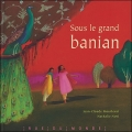 Couverture Sous le grand banian Editions Rue du Monde 2005