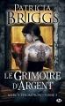 Couverture Mercy Thompson, tome 05 : Le grimoire d'argent Editions Milady 2011