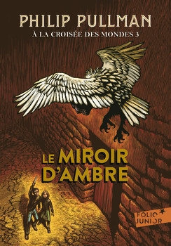 Couverture A la croisée des mondes, tome 3 : Le miroir d'ambre
