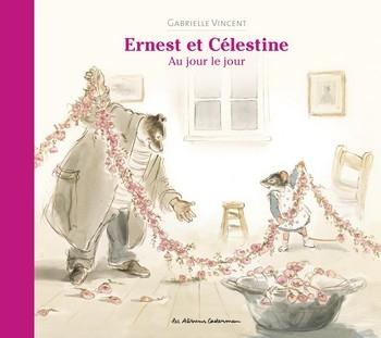 Couverture Ernest & Celestine : Au jour le jour